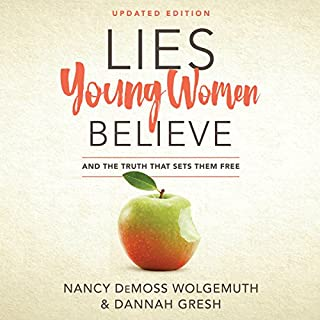 Lies Young Women Believe     And the Truth That Sets Them Free              Written by:                                                                                                                                 Nancy Demoss Wolgemuth,                                                                                        Dannah Gresh                               Narrated by:                                                                                                                                 Pamela Klein                      Length: 5 hrs and 19 mins     Not rated yet     Overall 0.0