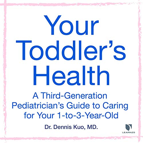 Your Toddler's Health: A Third-Generation Pediatrician's Guide to Caring for Your 1-to-3-Year-Old copertina