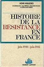 Histoire de la Resistance en France de 1940 a 1945, Tome 1: La premiere annee, Juin 1940-Juin 1941