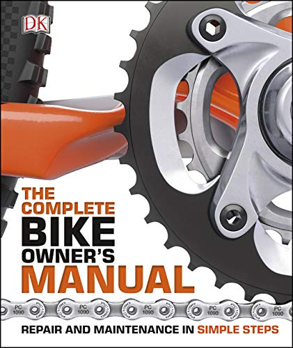 The Complete Bike Owner's Manual: Repair and Maintenance in Simple Steps (English Edition)