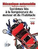 Systèmes liés à la température du moteur et de l'habitacle - 2e édition: Diagnostic et réparation.