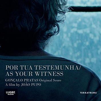 Por Tua Testemunha (Original Score)