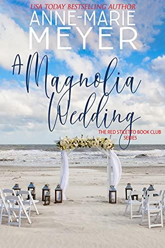 A Magnolia Wedding: A Book Club turned Sisterhood (The Red Stiletto Book Club 5)