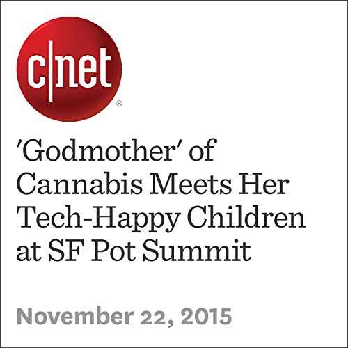 'Godmother' of Cannabis Meets Her Tech-Happy Children at SF Pot Summit audiobook cover art