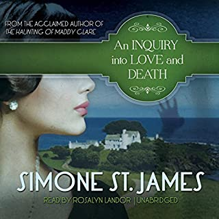 An Inquiry into Love and Death                   By:                                                                                                                                 Simone St. James                               Narrated by:                                                                                                                                 Rosalyn Landor                      Length: 10 hrs and 28 mins     268 ratings     Overall 4.2