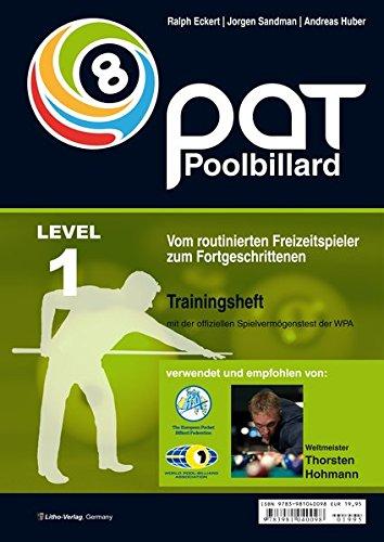 PAT Pool Billard Trainingsheft Level 1: Vom routinierten Freizeitspieler zum Fortgeschrittenen: Mit dem offiziellen Spielvermögenstest der WPA