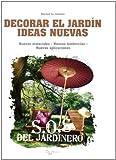Decorar el jardin - ideas nuevas (Sos Del Jardinero)