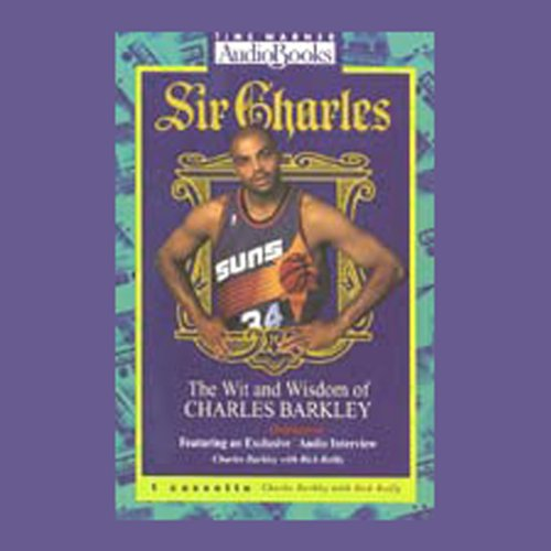 Sir Charles     The Wit and Wisdom of Charles Barkley              By:                                                                                                                                 Charles Barkley,                                                                                        Rick Reilly                               Narrated by:                                                                                                                                 Charles Barkley                      Length: 1 hr and 5 mins     15 ratings     Overall 4.3