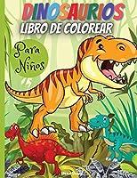 Dinosaurios Libro De Colorear Para Niños: Maravilloso libro para colorear de dinosaurios, edades 2-4,4-8, con divertidas y grandes ilustraciones.