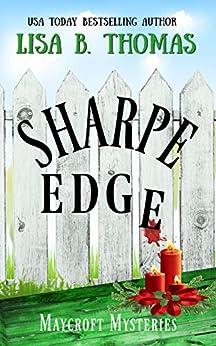 Sharpe Edge (Maycroft Mysteries Book 2) by [Lisa B. Thomas]