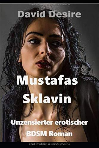 Mustafas Sklavin: Unzensierter erotischer BDSM Roman