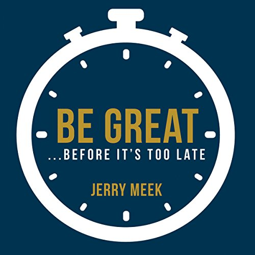 Be Great...Before It's Too Late audiobook cover art