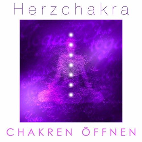 Herzchakra - Musik für Geistiges Heilen und Chakren Öffnen