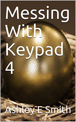 Messing With Keypad 4 (English Edition)