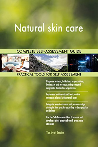 Natural skin care All-Inclusive Self-Assessment - More than 680 Success Criteria, Instant Visual Insights, Comprehensive Spreadsheet Dashboard, Auto-Prioritized for Quick Results