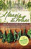 A Magia das Folhas: 365 Plantas e Seus Poderes: 2