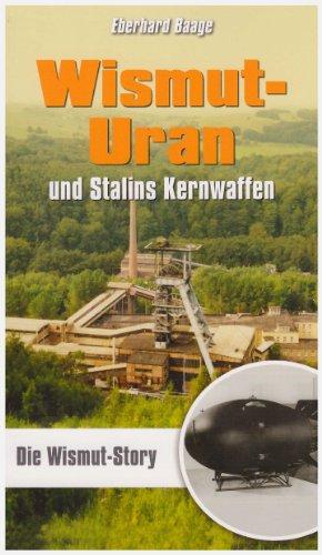 Wismut-Uran und Stalins Kernwaffen. Die Wismut-Story