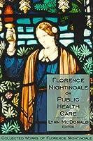 Florence Nightingale on Public Health Care: Collected Works of Florence Nightingale, Volume 6