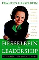 Hesselbein on Leadership (J-B Leader to Leader Institute/PF Drucker Foundation)