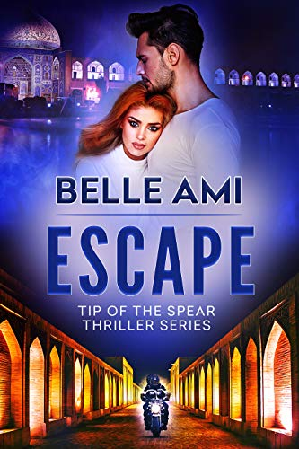 Escape (Tip of the Spear Thriller Book 1)