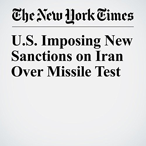 U.S. Imposing New Sanctions on Iran Over Missile Test audiobook cover art