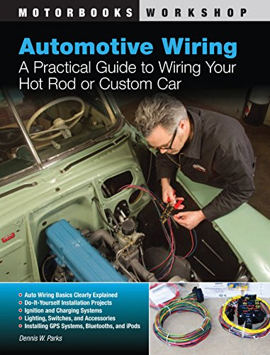 Automotive Wiring: A Practical Guide to Wiring Your Hot Rod or Custom Car (Motorbooks Workshop) Nevada