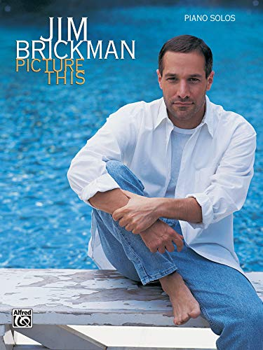 Jim Brickman -- Picture This: Piano Solos (New Age)