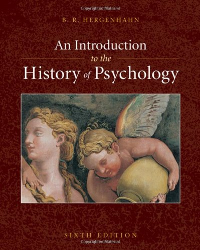 An Introduction to the History of Psychology (PSY 310 History and Systems of Psychology)