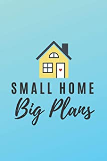 Small Home Big Plans: Blank Construction, Design and Planning Notebook/Journal