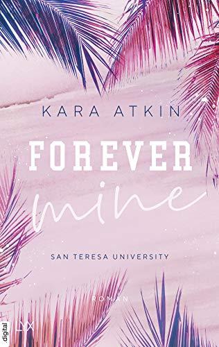 Forever Mine - San Teresa University (Forever-Reihe 2)