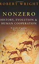 Nonzero: History, Evolution & Human Cooperation: The Logic of Human Destiny by Robert Wright (6-Sep-2001) Paperback