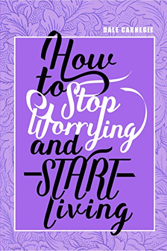 How To Stop Worrying & Start Living [Paperback] [Jan 01, 2018] Dale Carnagie