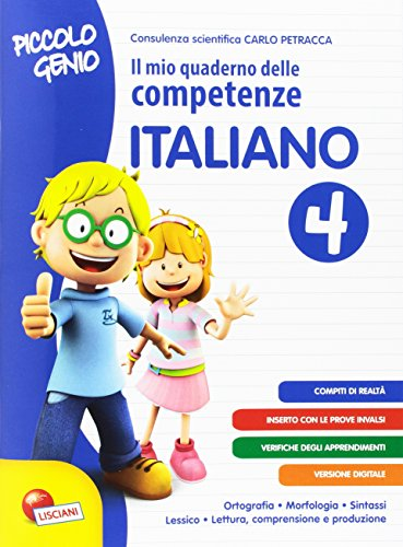 Piccolo genio. Il mio quaderno delle competenze. Italiano. Per la Scuola elementare (Vol. 4)