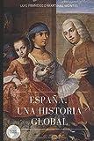 ESPAÑA. UNA HISTORIA GLOBAL (GLOBAL AGORA)