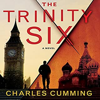 The Trinity Six                   By:                                                                                                                                 Charles Cumming                               Narrated by:                                                                                                                                 John Lee                      Length: 11 hrs and 23 mins     283 ratings     Overall 3.8