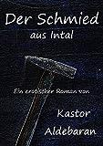 Der Schmied aus Intal (German Edition)