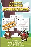 Il Libro delle Parole Intrecciate: 64 puzzle a tema Natura per bambini 6-8 anni amanti dell'enigmistica. Soluzioni stampate all'interno.