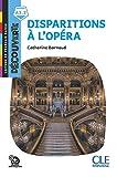 Disparitions à l'opéra: Disparitions a l'opera (Lecture en français facile - Découverte)
