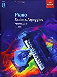 Piano Scales & Arpeggios, ABRSM Grade 8: from 2021 (ABRSM Scales & Arpeggios)