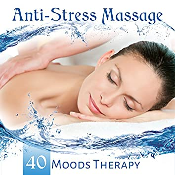 Anti-Stress Massage: 40 Moods Therapy, Deep Relaxation After Long Day