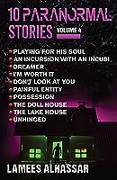 10 Paranormal Stories: Volume 4
