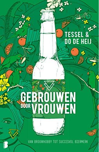 Gebrouwen door Vrouwen: Van brouwhobby tot succesvol biermerk
