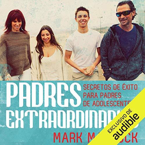Padres extraordinarios [Extraordinary Parents] audiobook cover art