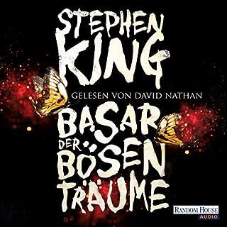 Basar der bösen Träume                   Autor:                                                                                                                                 Stephen King                               Sprecher:                                                                                                                                 David Nathan                      Spieldauer: 20 Std. und 17 Min.     1.117 Bewertungen     Gesamt 4,3
