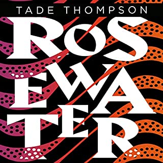 Rosewater     The Wormwood Trilogy, Book 1               By:                                                                                                                                 Tade Thompson                               Narrated by:                                                                                                                                 Bayo Gbadamosi                      Length: 13 hrs and 36 mins     42 ratings     Overall 4.2