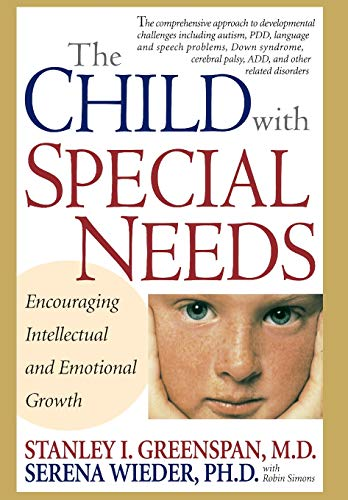 Compare Textbook Prices for The Child With Special Needs: Encouraging Intellectual and Emotional Growth A Merloyd Lawrence Book Illustrated Edition ISBN 9780201407266 by Greenspan, Stanley I.,Wieder, Serena,Simons, Robin