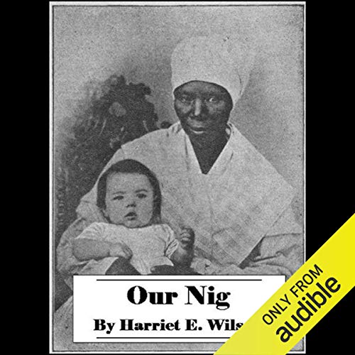 Our Nig, or Sketches from the Life of a Free Black in a Two-Story White House cover art