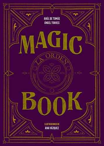 Magic book: La orden eBook: Tomás, Raúl de, Torres, Ángel, Vázquez ...