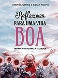 Reflexões para uma vida Boa (Portuguese Edition)