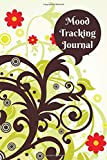 """Mood Tracking Journal: Monitor Your Mood, Medication, Anxiety & Depression Level, Keep Healthy Track of Your Emotion Diary, Gifts for Mom, Mum, Women, ... 6"""" x 9"""", 110 Pages. (Mental Health Care Logs)"""